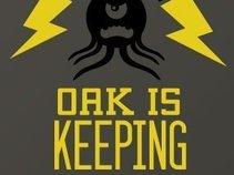 Oak Is Keeping