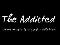 The Addicted - Where musiction is the biggest addiction