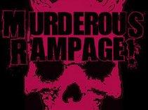 MURDEROUS RAMPAGE!™
