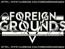 Foreign Grounds