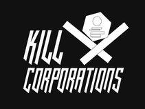 Kill Corporations