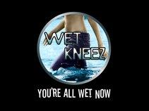 Wet Kneez