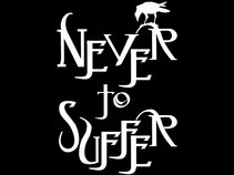 Never to Suffer