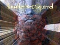 brotherReDsquirrel