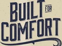 Built For Comfort