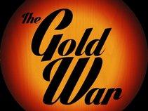 The Gold War