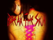 Break The Skin