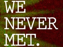 We Never Met