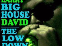 "Larry""Big House""David"
