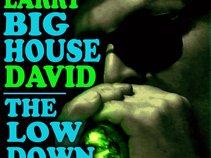 "Larry""Big House""David"