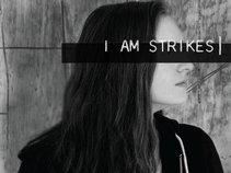I Am Strikes
