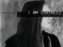 I Am Strikes