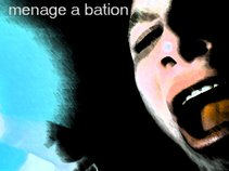 Menage A Bation