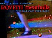 Rovetti and Meatballs