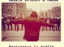 Rebels without a cause