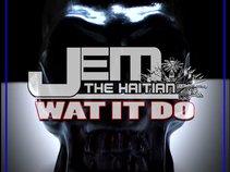JEM THE HAITIAN