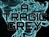 A Tragic Grey