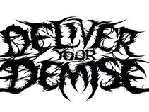Deliver Your Demise