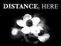 Distance, Here