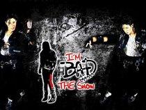 IM BAD LIVE THE SHOW