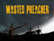 Wasted Preacher
