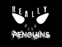 Really Mean Penguins