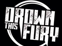 Drown This Fury