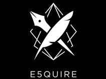 E5QUIRE