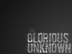 The Glorious Unknown