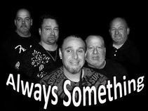 Always Something