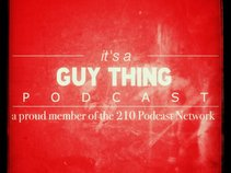It's a Guy Thing Podcast