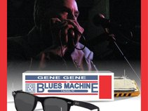 Gene Gene and THE BLUES MACHINE