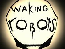 Waking Robots