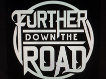 Further Down The Road