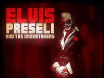 Elvis Preseli & The Undertakers