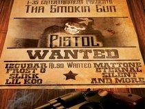 "Pistol ""Tha Smokin Gun"""