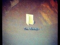 The Always