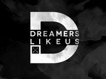 Dreamers, Like Us