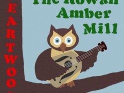 The Rowan Amber Mill