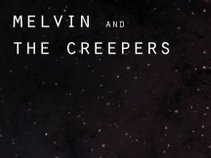Melvin and the Creepers