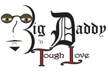Big Daddy 'n Tough Love