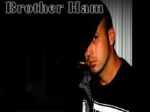 Brother Ham aka Bro Ham