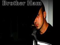 Brother Ham aka Bro Ham