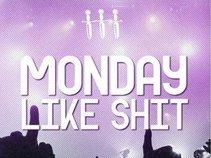 Monday Like Shit