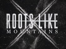 Roots Like Mountains