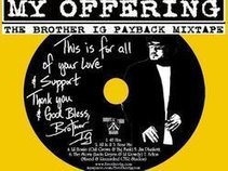 """Brother Ig """"MY OFFERING-PAYBACK MIXTAPE"""""""