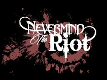 Nevermind the Riot