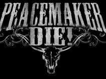 Peacemaker, DIE