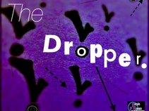 The Dropper.