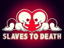 Slaves To Death™